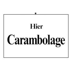 "Hinweisschild ""Carambolage"""